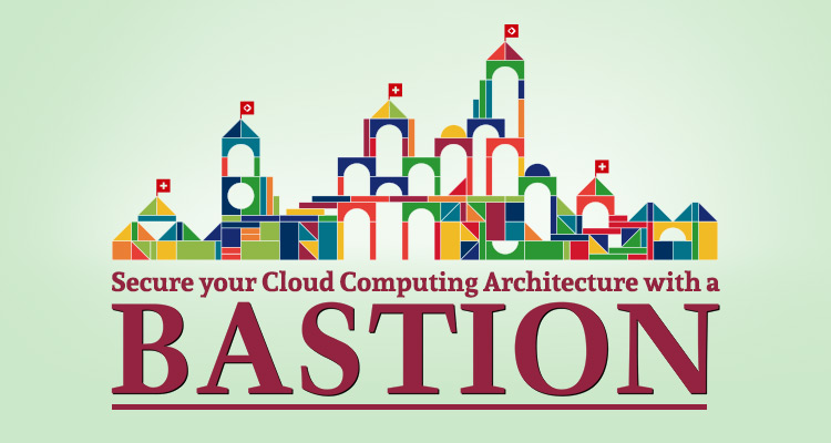 A bastion for your Cloud Architecture