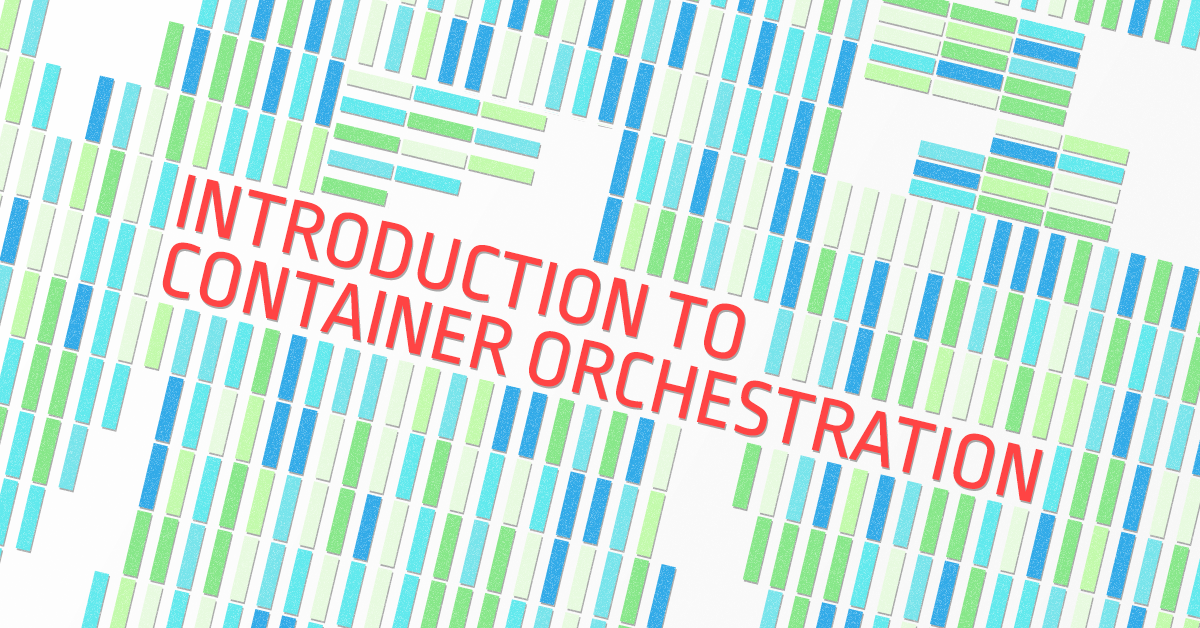 Introduction to container orchestration