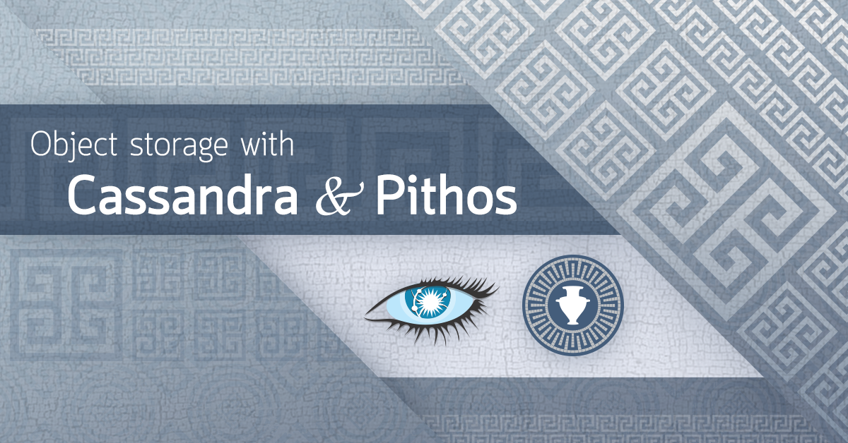 Object storage with Cassandra and Pithos