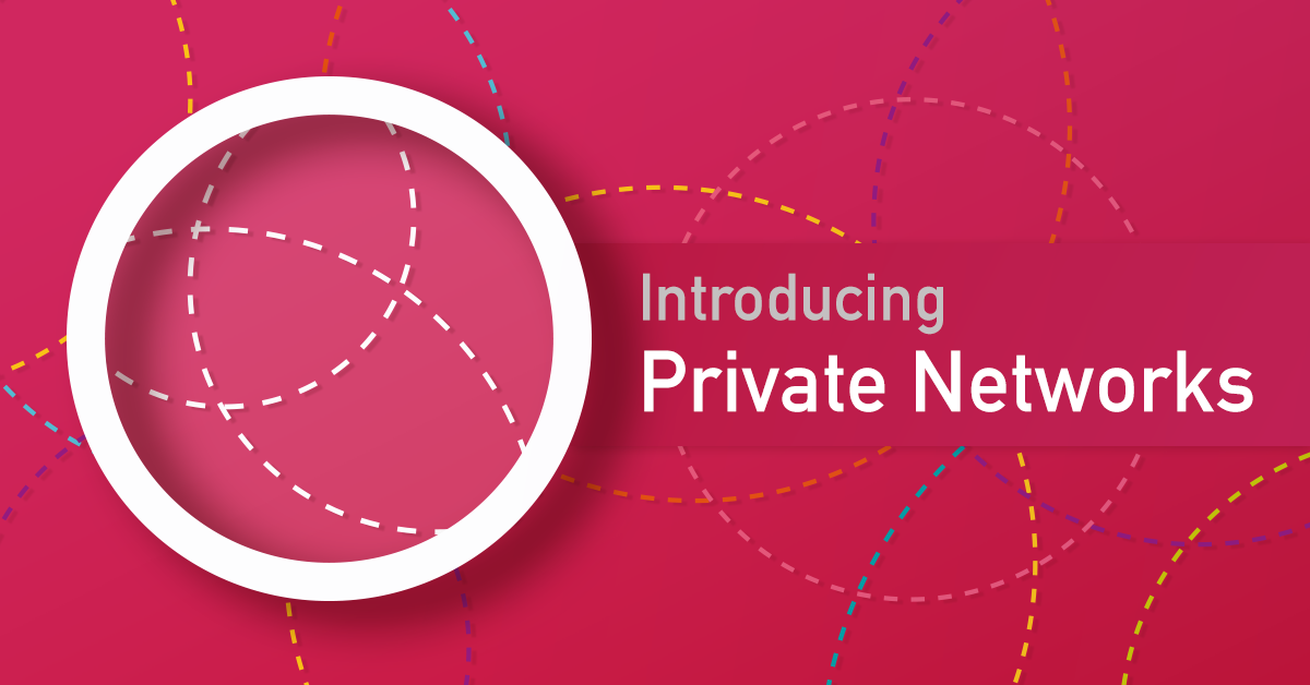 introducing private networks