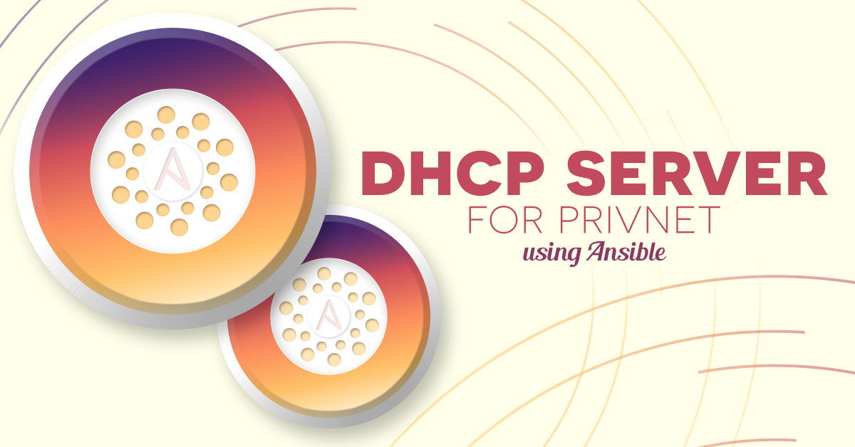 how to create a DHCP server with ansible