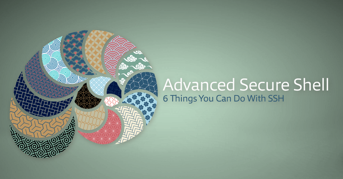 Advanced Secure Shell: 6 Things You Can Do With SSH