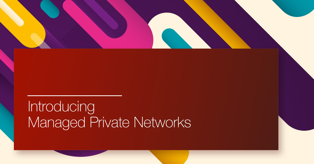 managed private networks