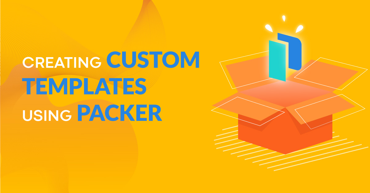 Create custom templates with Packer